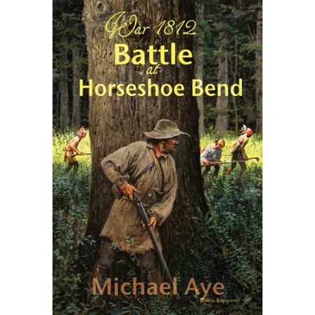 Battle at Horseshoe Bend by