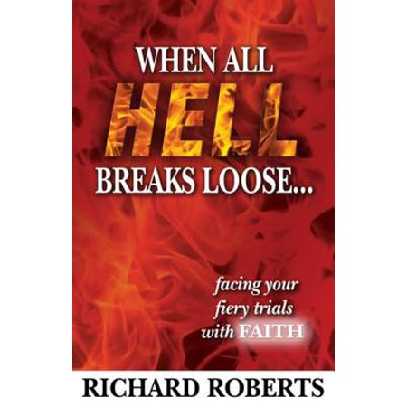 When All Hell Breaks Loose... Facing Your Fiery Trials with Faith - (All Hell Breaks Loose Part 2 Supernatural)