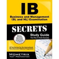 IB Business and Management (SL and HL) Examination Secrets Study Guide : IB Test Review for the International Baccalaureate Diploma Programme
