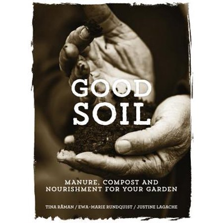 Good Soil : Manure, Compost and Nourishment for your (Good Directions Garden)