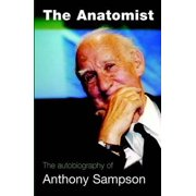 The Anatomist: The Autobiography of Anthony Sampson (Hardcover)