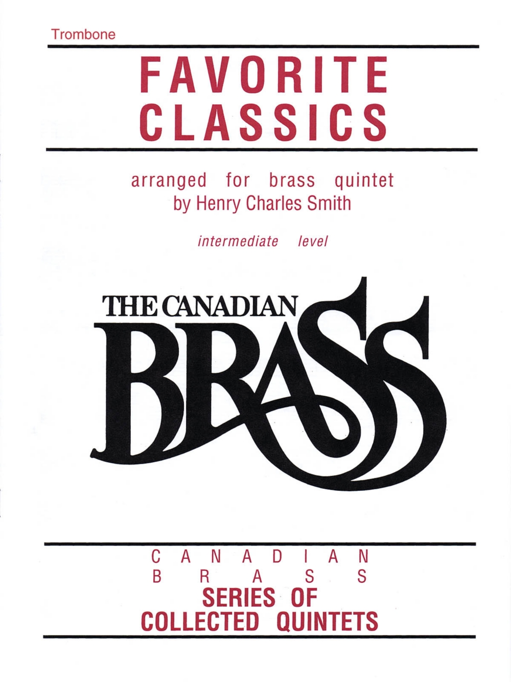Canadian Brass The Canadian Brass Book of Favorite Classics (Trombone) Brass Ensemble... by