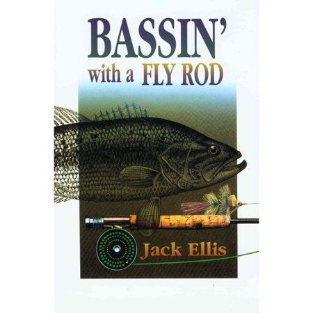Bassin' With a Fly Rod: One Fly Rodder's Approach to Serious Bass Fishing thumbnail