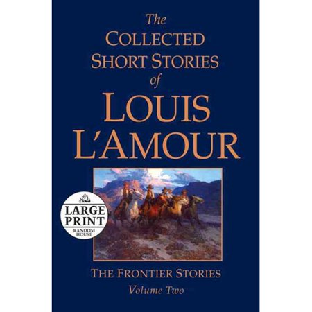 The Collected Short Stories of Louis L'amour: The Frontier Stories by