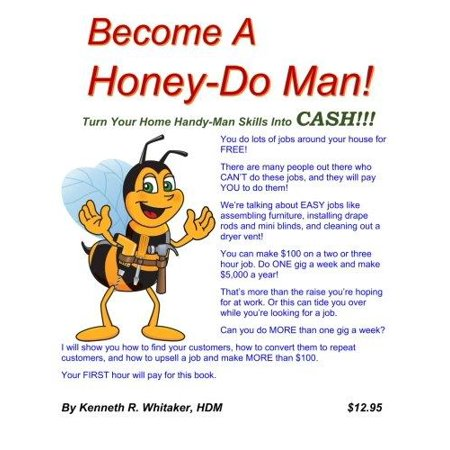 Become A Honey Do Man   Turn Your Home Handy Man Skills Into Cash