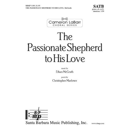 The Passionate Shepherd to His Love-Ed Octavo - SATB,Piano,Fl - Ethan  McGrath - Sheet Music - SBMP1189