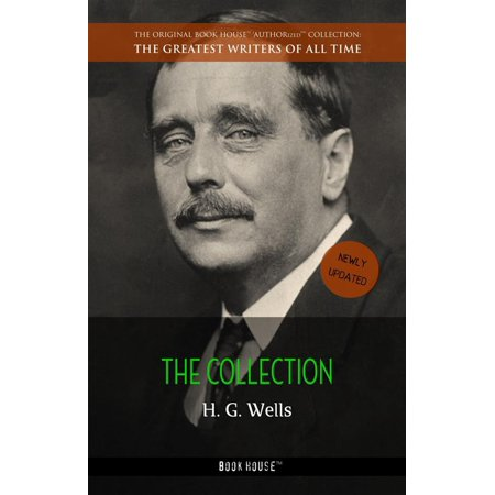 H. G. Wells: The Collection - eBook