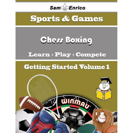 A Beginners Guide to Chess Boxing (Volume 1) -