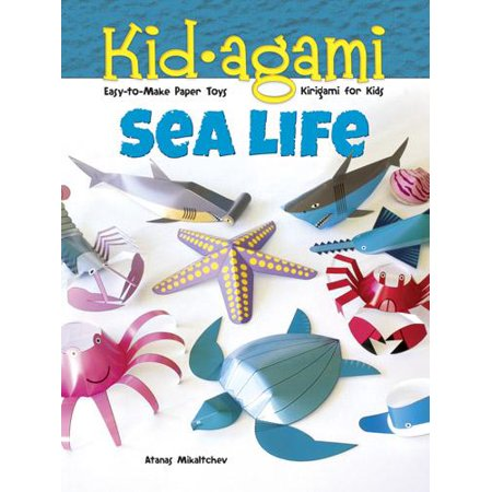 Dover Children's Activity Books: Kid-Agami -- Sea Life: Kirigami for Kids: Easy-To-Make Paper Toys (Paperback)