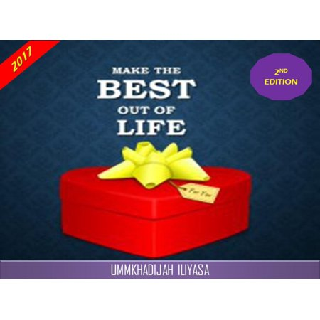 Make The Best Out of Life, 2nd Edition - eBook