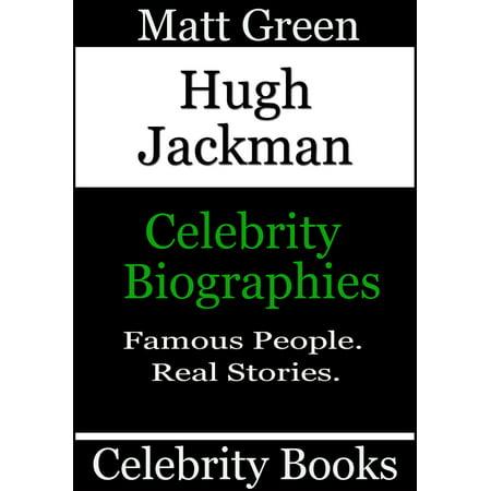 Hugh Jackman: Celebrity Biographies - eBook (Hugh Jackman Halloween)