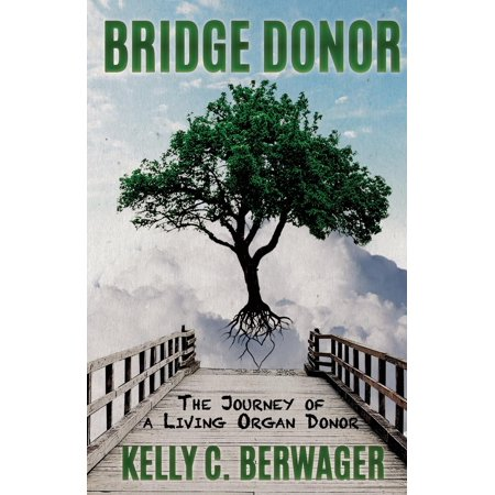 Bridge Donor: The Journey of a Living Organ Donor (Paperback) (Organ Donor Tattoo)