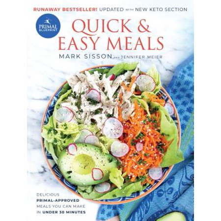 Primal Blueprint Quick and Easy Meals : Delicious, Primal-approved meals you can make in under 30