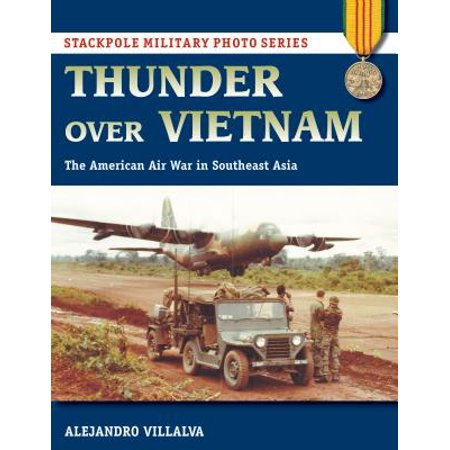 Thunder Over Vietnam : The American Air War in Southeast