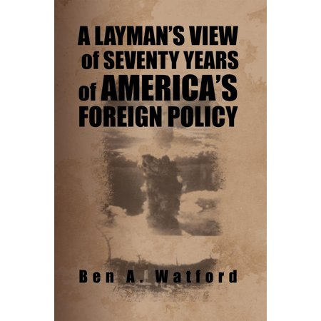 A Layman'S View of Seventy Years of America'S Foreign Policy - (Foreign Policy Of Major Powers By Asma Sana)