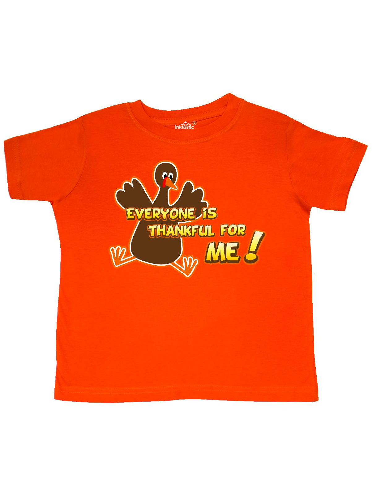 Everyone is Thankful for Me! Toddler T-Shirt