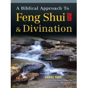 A Biblical Approach to Feng Shui and Divination - eBook