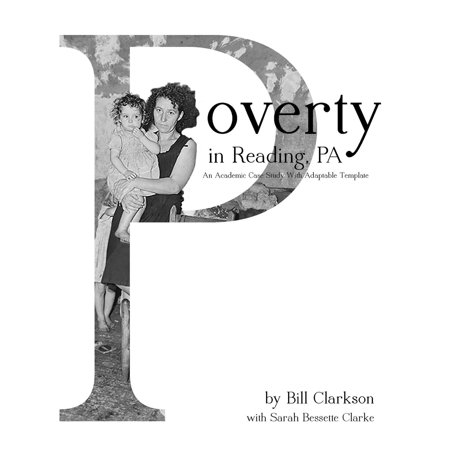Poverty In Reading PA: An Academic Case Study With Adaptable Template -