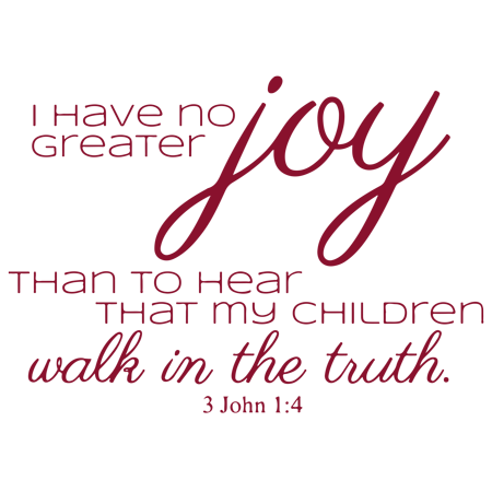 3 John 1 4 I have no greater joy than to hear Vinyl Decal Sticker Quot