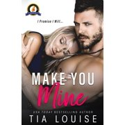 Make You Mine: A Brother's Best Friend Standalone Romance (Paperback)