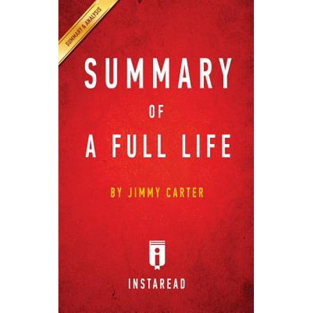 Summary of a Full Life : By Jimmy Carter Includes Analysis (Jimmy Carter Halloween)