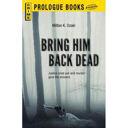 Bring Him Back Dead - eBook