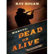 Wanted: Dead or Alive - eBook
