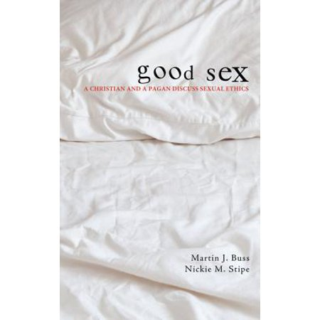 Good Sex: A Christian and a Pagan Discuss Sexual Ethics - Halloween Pagan Holiday Christian
