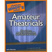 The Complete Idiot's Guide to Amateur Theatricals - eBook