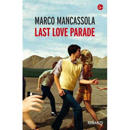 Last love parade. Storia della cultura dance, della musica elettronica e dei miei anni - eBook