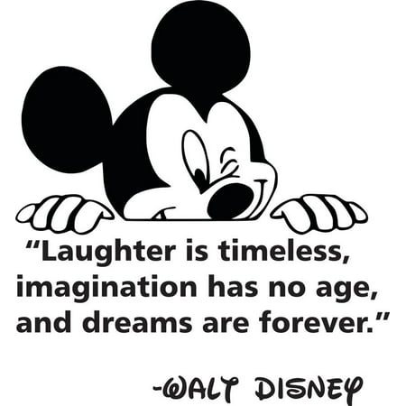 Laughter Is Timeless Imagination Has No Age & Dreams Are ...