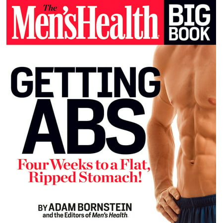 The Men's Health Big Book: Getting Abs : Get a Flat, Ripped Stomach and Your Strongest Body Ever--in Four (Strongest Metal Ever)