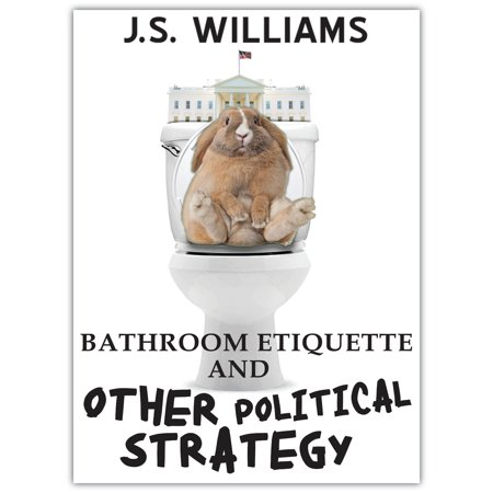 Bathroom Etiquette and Other Political Strategy - eBook](Bathroom Etiquette)