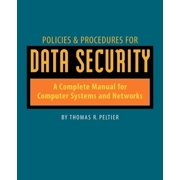 Policies and Procedures for Data Security: A Complete Manual for Computer Systems and Networks (Paperback)