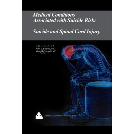 Medical Conditions Associated with Suicide Risk: Suicide and Spinal Cord Injury -