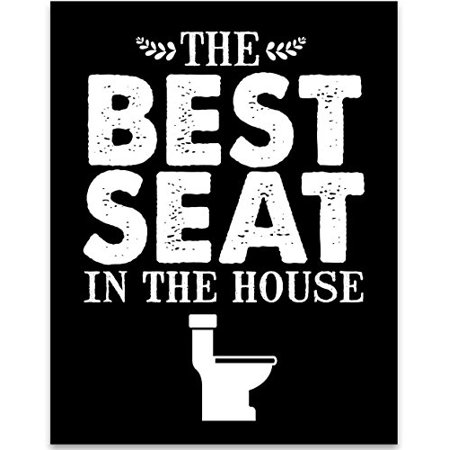 Best Seat in the House - 11x14 Unframed Typography Art Print - Great Gift for Bathroom