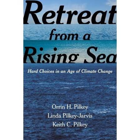 Retreat from a Rising Sea : Hard Choices in an Age of Climate Change