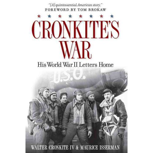 Cronkite's War: His World War II Letters Home