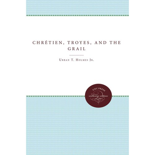 Chretien, Troyes, and the Grail
