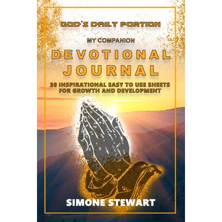 God's Daily Portion: My Companion Devotional Journal: 30 Inspirational Easy To Use Sheets For Growth And Development -