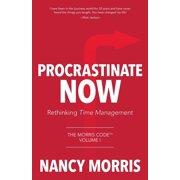 Procrastinate Now: Rethinking Time Management (Paperback)