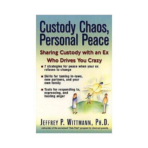 Custody Chaos, Personal Peace: Sharing Custody With an Ex Who's Driving You Crazy