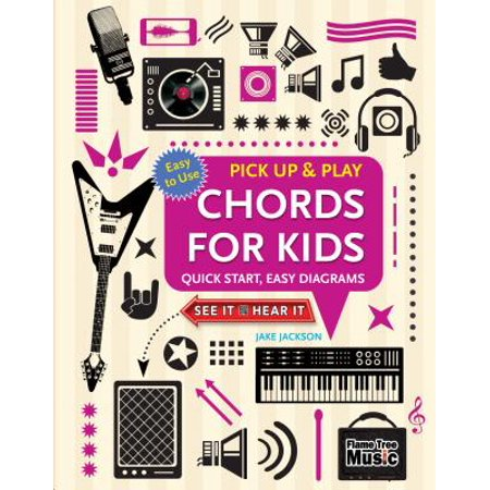 Chords for Kids (Pick Up and Play) : Quick Start, Easy Diagrams (Quick And Easy Halloween Treats For Kids)