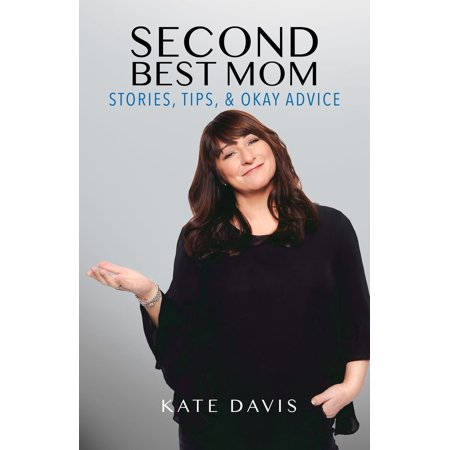 Second Best Mom - Stories, Tips and Okay Advice -