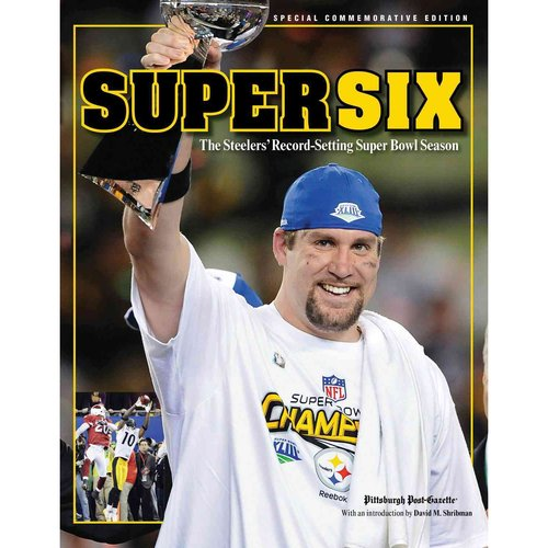 Super Six: The Steelers' Record-setting Super Bowl Season