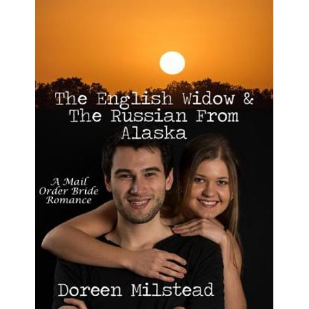 The English Widow & the Russian from Alaska: A Mail Order Bride Romance -