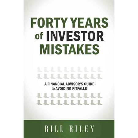 Forty Years Of Investor Mistakes  A Financial Advisors Guide To Avoiding Pitfalls