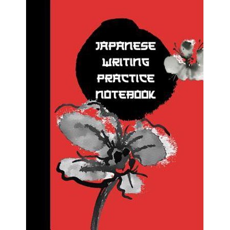 Japanese Writing Practice Notebook : Ultimate Hiragana, Katakana and Genkouyoushi Writing Practice Notebook: This Is an 8.5x11 100 Page Kanji Practice for Beginners. Makes a Great Language Learning Kanji Symbol and Kana Character Writing Tool
