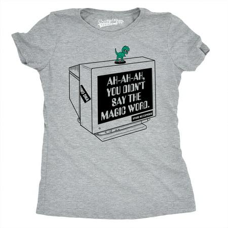 e32df23a Crazy Dog T-Shirts - Crazy Dog TShirts - Womens You Didnt Say The Magic  Word Funny T-Rex Movie T Shirt - Walmart.com