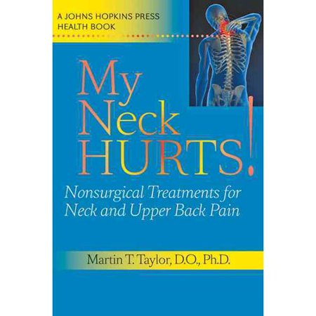 My Neck Hurts   Nonsurgical Treatments For Neck And Upper Back Pain